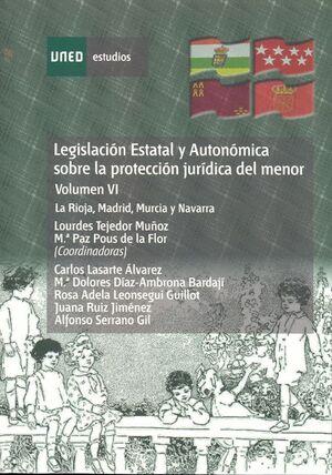 LEGISLACIÓN ESTATAL Y AUTONÓMICA SOBRE LA PROTECCIÓN JURÍDICA DEL MENOR. LA RIOJA, MADRID, MURCIA Y