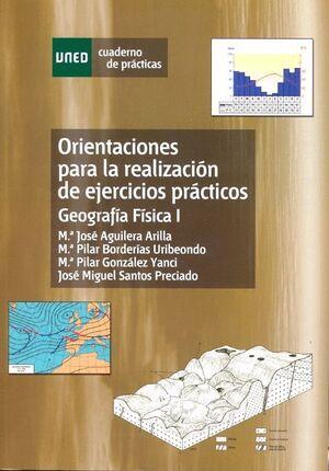 ORIENTACIONES PARA LA REALIZACIÓN DE EJERCICIOS PRÁCTICOS. GEOGRAFÍA FÍSICA I