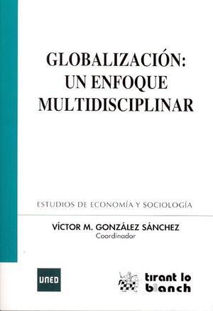 GLOBALIZACIÓN : UN ENFOQUE MULTIDISCIPLINAR