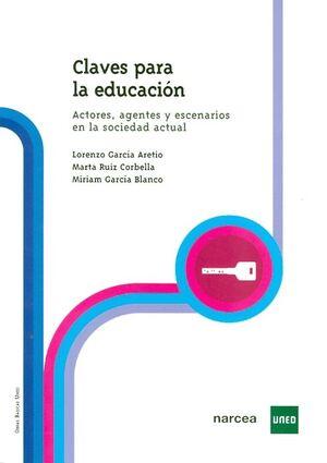 CLAVES PARA LA EDUCACIÓN. ACTORES, AGENTES Y ESCENARIOS EN LA SOCIEDAD ACTUAL