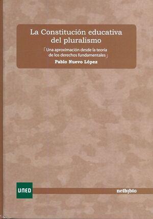 LA CONSTITUCIÓN EDUCATIVA DEL PLURALISMO. UNA APROXIMACIÓN DESDE LA TEORÍA DE LOS DERECHOS FUNDAMENT