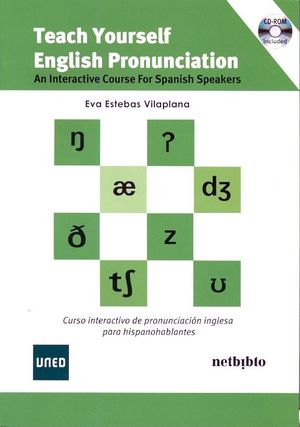 TEACH YOURSELF. ENGLISH PRONUNCIATION. INTERACTIVE COURSE FOR SPANISH SPEACKERS