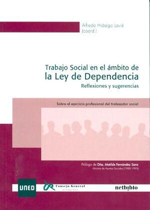 TRABAJO SOCIAL EN EL ÁMBITO DE LA LEY DE DEPENDENCIA. REFLEXIONES Y SUGERENCIAS. SOBRE EL EJERCICIO
