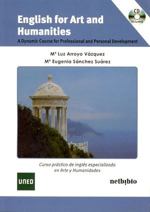 ENGLISH FOR ART AND HUMANITIES. A DYNAMIC COURSE FOR PROFESSIONAL AND PERSONAL DEVELOPMENT