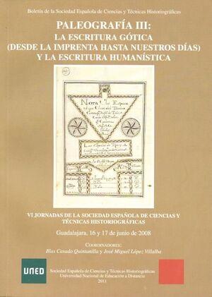 PALEOGRAFÍA III: LA ESCRITURA GÓTICA (DESDE LA IMPRENTA HASTA NUESTROS DÍAS) Y LA ESCRITURA HUMANÍST