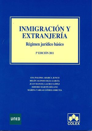 INMIGRACIÓN Y EXTRANJERÍA. RÉGIMEN JURÍDICO BÁSICO 5ª EDICIÓN 2011