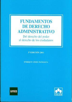 FUNDAMENTOS DE DERECHO ADMINISTRATIVO. DEL DERECHO DEL PODER AL DERECHO DE LOS CIUDADANOS. 3ª EDICIÓ