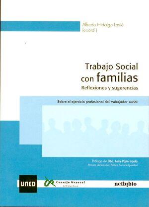 TRABAJO SOCIAL CON FAMILIAS. REFLEXIONES Y SUGERENCIAS. SOBRE EL EJERCICIO PROFESIONAL DEL TRABAJADO