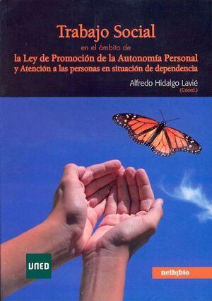 TRABAJO SOCIAL EN EL ÁMBITO DE LA LEY DE PROMOCIÓN DE LA AUTONOMÍA PERSONAL Y ATENCIÓN A LAS PERSONA