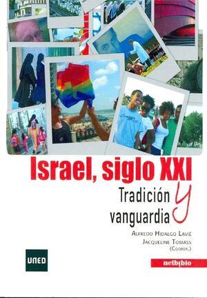 ISRAEL, SIGLO XXI. TRADICIÓN Y VANGUARDIA