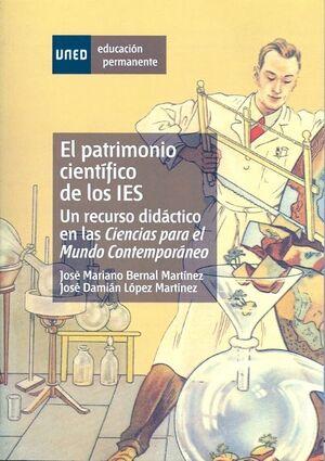EL PATRIMONIO CIENTÍFICO DE LOS IES. UN RECURSO DIDÁCTICO EN LAS CIENCIAS PARA EL MUNDO CONTEMPORÁNE