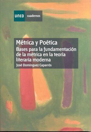 MÉTRICA Y POÉTICA. BASES PARA LA FUNDAMENTACIÓN DE LA MÉTRICA EN LA TEORÍA LITERARIA MODERNA