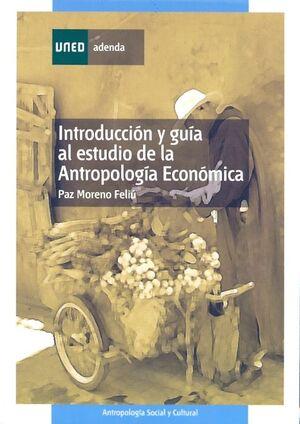 INTRODUCCIÓN Y GUÍA AL ESTUDIO DE LA ANTROPOLOGÍA ECONÓMICA