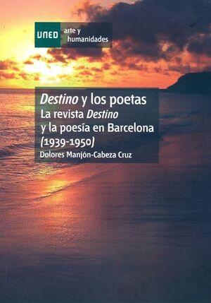 DESTINO Y LOS POETAS. LA REVISTA DESTINO Y LA POESÍA EN BARCELONA (1939-1950)