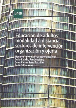 EDUCACIÓN DE ADULTOS: MODALIDAD A DISTANCIA, SECTORES DE INTERVENCIÓN, ORGANIZACIÓN Y OFERTA