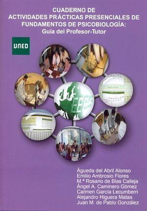 CUADERNO DE ACTIVIDADES PRÁCTICAS PRESENCIALES DE FUNDAMENTOS DE PSICOBIOLOGÍA: GUÍA DEL PROFESOR-TU