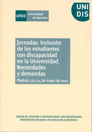 JORNADAS: INCLUSIÓN DE LOS ESTUDIANTES CON DISCAPACIDAD EN LA UNIVERSIDAD. NECESIDADES Y DEMANDAS. M