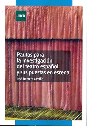 PAUTAS PARA LA INVESTIGACIÓN DEL TEATRO ESPAÑOL Y SUS PUESTAS EN ESCENA