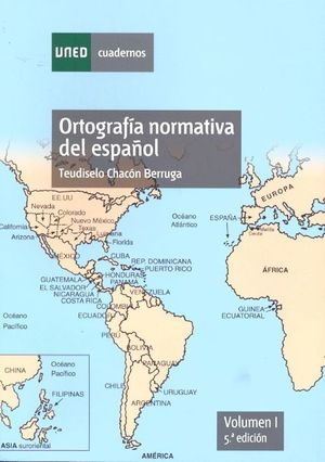 ORTOGRAFÍA NORMATIVA DEL ESPAÑOL. VOLUMEN I. 5ª EDICIÓN