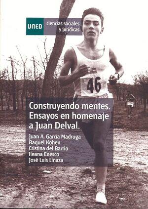 CONSTRUYENDO MENTES. ENSAYOS EN HOMENAJE A JUAN DELVAL. CONSTRUCTING MINDS. ESSAYS IN HONOR OR JUAN