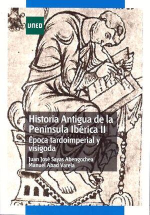 HISTORIA ANTIGUA DE LA PENÍNSULA IBÉRICA II. ÉPOCA TARDOIMPERIAL Y VISIGODA