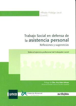 TRABAJO SOCIAL EN DEFENSA DE LA ASISTENCIA PERSONAL. REFLEXIONES Y SUGERENCIAS. SOBRE EL EJERCICIO P