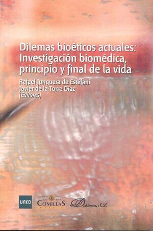 DILEMAS BIOÉTICOS ACTUALES: INVESTIGACIÓN BIOMÉDICA, PRINCIPIO Y FINAL DE LA VIDA