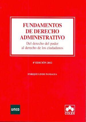 FUNDAMENTOS DE DERECHO ADMINISTRATIVO. DEL DERECHO DEL PODER AL DERECHO DE LOS CIUDADANOS. 4ª EDICIÓ