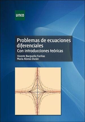 PROBLEMAS DE ECUACIONES DIFERENCIALES. CON INTRODUCCIONES TEÓRICAS