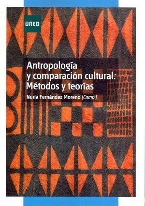 ANTROPOLOGÍA Y COMPARACIÓN CULTURAL: MÉTODOS Y TEORÍAS