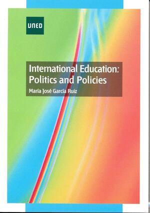 INTERNATIONAL EDUCATION: POLITICS AND POLICIES