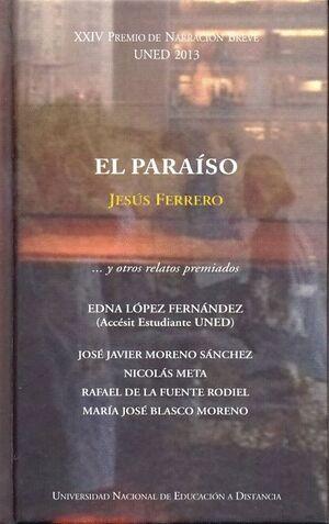 XXIV PREMIO DE NARRACIÓN BREVE UNED 2013. EL PARAÍSO ...Y OTROS RELATOS PREMIADOS