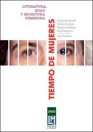 TIEMPO DE MUJERES. LITERATURA, EDAD Y ESCRITURA FEMENINA