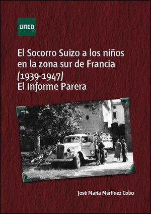 EL SOCORRO SUIZO A LOS NIÑOS EN LA ZONA SUR DE FRANCIA (1939-1947)