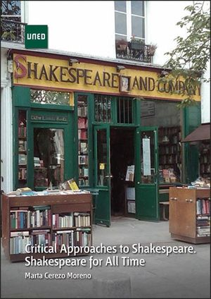 CRITICAL APPROACHES TO SHAKESPEARE. SHAKESPEARE FOR ALL TIME