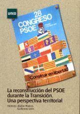 LA RECONSTRUCCIÓN DEL PSOE DURANTE LA TRANSICIÓN