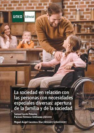 LA SOCIEDAD EN RELACIÓN CON LAS PERSONAS CON NECESIDADES ESPECIALES DIVERSAS: APERTURA DE LA FAMILIA Y DE LA SOCIEDAD