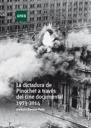 LA DICTADURA DE PINOCHET A TRAVÉS DEL CINE DOCUMENTAL 1973-2014