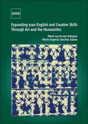 EXPANDING YOUR ENGLISH AND CREATIVE SKILLS THROUGH ART AND THE HUMANITIES