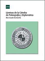 LÁMINAS DE LA CÁTEDRA DE PALEOGRAFÍA Y DIPLOMÁTICA