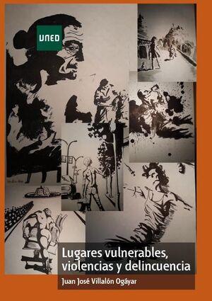 LUGARES VULNERABLES, VIOLENCIAS Y DELINCUENCIA