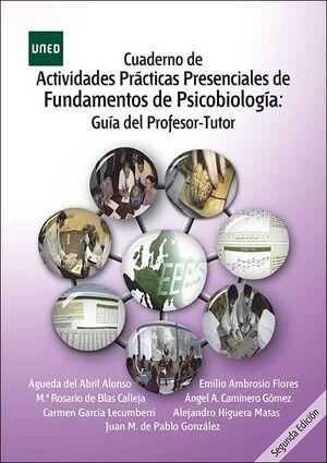 CUADERNO DE ACTIVIDADES PRÁCTICAS PRESENCIALES DE FUNDAMENTOS DE PSICOBIOLOGÍA: GUÍA DEL PROFESOR-TUTOR
