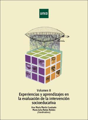 EXPERIENCIAS Y APRENDIZAJES EN LA EVALUACIÓN DE LA INTERVENCIÓN SOCIOEDUCATIVA. VOL. II