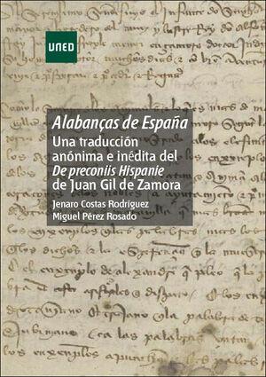 ALABANÇAS DE ESPAÑA: UNA TRADUCCIÓN ANÓNIMA E INÉDITA DEL DE PRECONIIS HISPANIE DE JUAN GIL DE ZAMORA