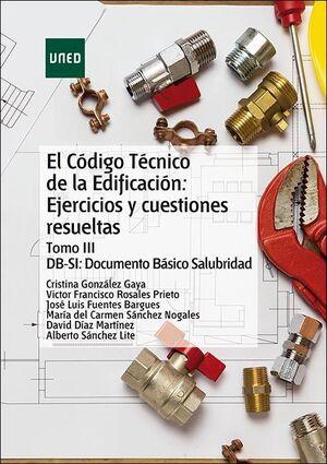EL CÓDIGO TÉCNICO DE LA EDIFICACIÓN: EJERCICIOS Y CUESTIONES RESUELTAS