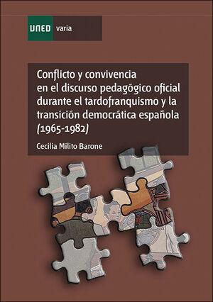 CONFLICTO Y CONVIVENCIA EN EL DISCURSO PEDAGÓGICO OFICIAL DURANTE EL TARDOFRANQUISMO Y LA TRANSICIÓN DEMOCRÁTICA ESPAÑOLA (1965-1982)