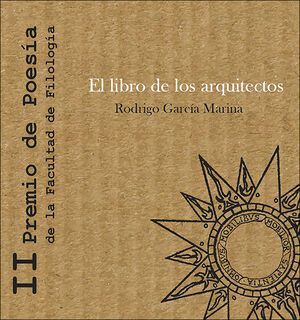 EL LIBRO DE LOS ARQUITECTOS. II PREMIO DE POESÍA DE LA FACULTAD DE FILOLOGÍA - UNED