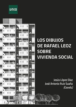 LOS DIBUJOS DE RAFAEL LEOZ SOBRE VIVIENDA SOCIAL