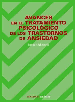 AVANCES EN EL TRATAMIENTO PSICOLÓGICO DE LOS TRASTORNOS DE ANSIEDAD