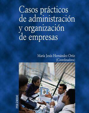 CASOS PRÁCTICOS DE ADMINISTRACIÓN Y ORGANIZACIÓN DE EMPRESAS